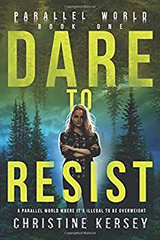Dare to Resist  Parallel World Book One