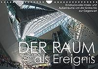 Der Raum als Ereignis (Wandkalender 2022 DIN A4 quer): Innen- und Aussenraeume von der Antike bis zur Gegenwart (Monatskalender, 14 Seiten )