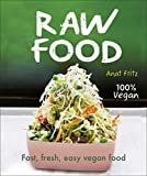 Raw Food: Fast, Fresh, Easy Vegan Food