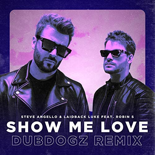 Steve Angello, Laidback Luke & Dubdogz feat. Robin S