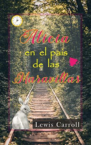 Alicia en el pais de las maravillas: En español eBook: Lewis ...