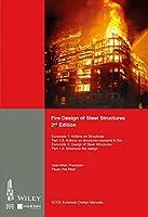 Fire Design of Steel Structures: EC1: Actions on structures; Part 1-2: Actions on structure exposed to fire; EC3: Design of steel structures; Part 1-2: Structural fire design (Eccs Eurocode Design Manuals)