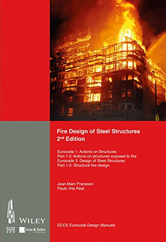 Fire Design of Steel Structures: EC1: Actions on structures; Part 1-2: Actions on structure exposed to fire; EC3: Design of steel structures; Part 1-2: ... Eurocode Design Manuals) (English Edition)