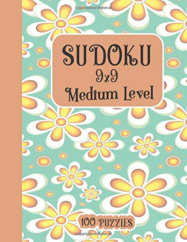 Sudoku Medium Level 9x9 100 Puzzles: With Solutions and 10 Blank Grids / Difficulty Level between Easy and Hard / Perfect for Beginner and Intermediate