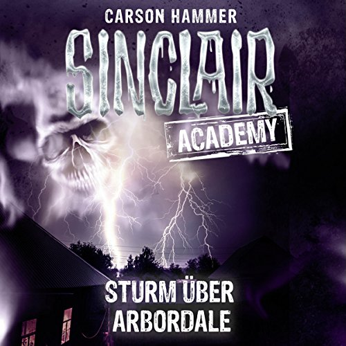 Sturm über Arbordale     Sinclair Academy 4              By:                                                                                                                                 Carson Hammer                               Narrated by:                                                                                                                                 Thomas Balou Martin                      Length: 2 hrs and 22 mins     Not rated yet     Overall 0.0