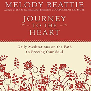 Journey to the Heart     Daily Meditations on the Path to Freeing Your Soul              Written by:                                                                                                                                 Melody Beattie                               Narrated by:                                                                                                                                 Christee Atwood                      Length: 11 hrs and 3 mins     Not rated yet     Overall 0.0