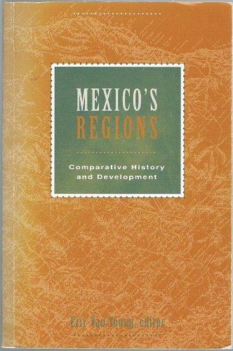 Mexico's Regions: Comparative History and Development