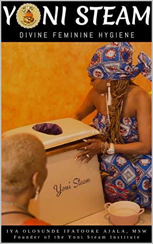 YONI STEAM: Divine Feminine Hygiene