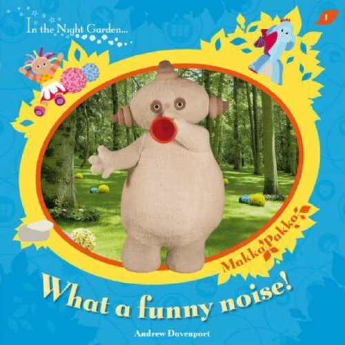 In The Night Garden: What a Funny Noise? by Davenport, Andrew (2008) Paperback