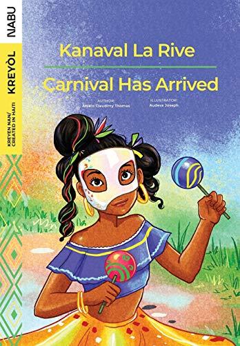 Carnival Has Arrived / Kanaval La Rive
