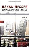 Die Perspektive des Gärtners: Roman von Nesser. Håkan (2012) Taschenbuch