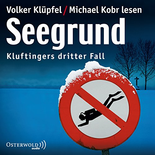 Seegrund     Kommissar Kluftinger 3              By:                                                                                                                                 Volker Klüpfel,                                                                                        Michael Kobr                               Narrated by:                                                                                                                                 Volker Klüpfel,                                                                                        Michael Kobr                      Length: 3 hrs and 45 mins     6 ratings     Overall 4.2