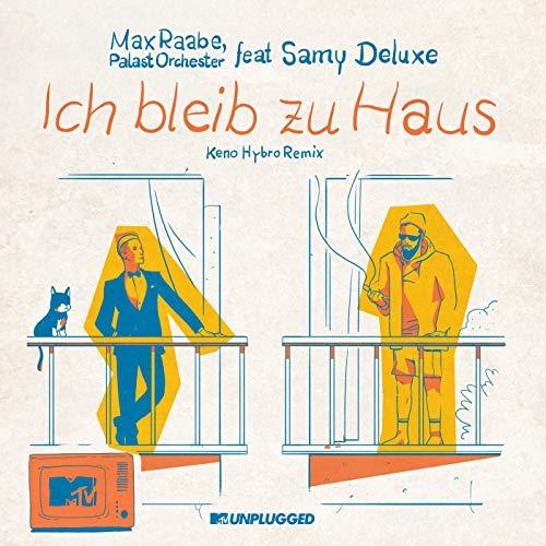 Ich bleib zu Haus (MTV Unplugged / Keno Hybro Remix) [feat. Samy Deluxe]