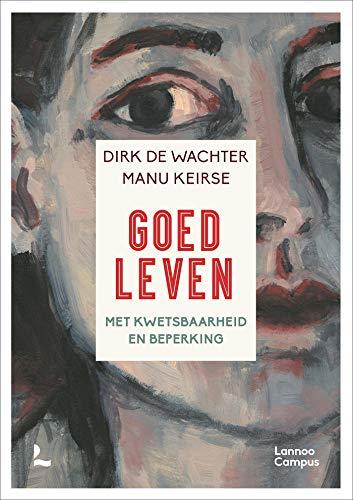 Goed leven: Met kwetsbaarheid en beperking (Dutch Edition)