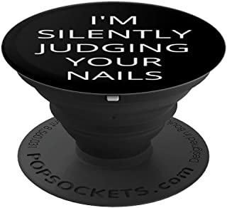 I'm Silently Judging Your Nails Technician Funny Manicurist PopSockets Grip and Stand for Phones and Tablets