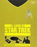 Il libro di Star Trek. Strani nuovi mondi coraggiosamente raccontati....