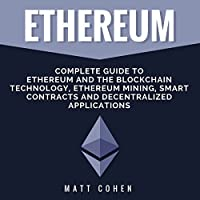 Ethereum: Complete Guide to Ethereum and the Blockchain Technology, Ethereum Mining, Smart Contracts, and Decentralized Applications's image