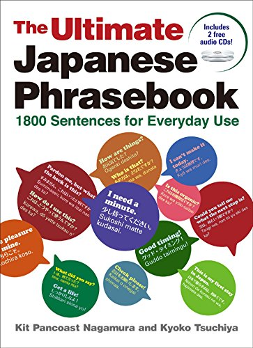 Compare Textbook Prices for The Ultimate Japanese Phrasebook: 1800 Sentences for Everyday Use Bilingual Edition ISBN 9781568364919 by Nagamura, Kit Pancoast,Tsuchiya, Kyoko