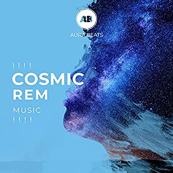 ! ! ! ! Cosmic REM Music ! ! ! !