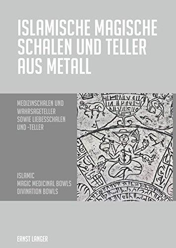 Islamische magische Schalen und Teller aus Metall: Medizinschalen und Wahrsageschalen sowie Liebesschalen und -Teller. Islamic Magic Medicinal Bowls. Divination Bowls