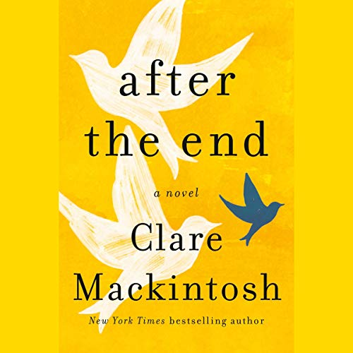 After the End                   By:                                                                                                                                 Clare Mackintosh                               Narrated by:                                                                                                                                 Louise Brealey,                                                                                        Matt Reeves,                                                                                        Nathalie Armin                      Length: 11 hrs and 34 mins     Not rated yet     Overall 0.0