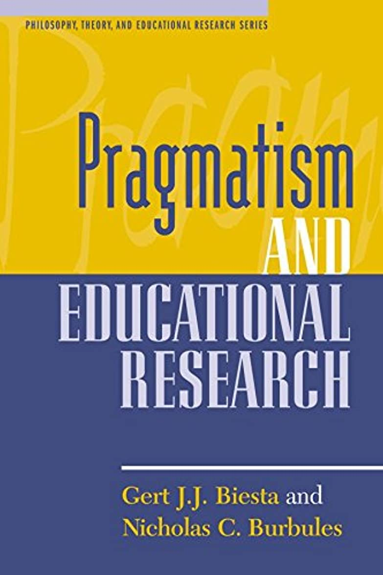 保全歌つかの間Pragmatism and Educational Research (Philosophy, Theory, and Educational Research Series) (English Edition)