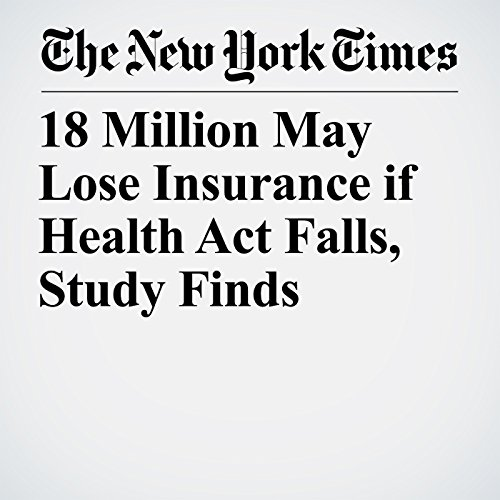 18 Million May Lose Insurance if Health Act Falls, Study Finds copertina