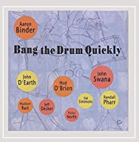 Bang the Drum Quickly