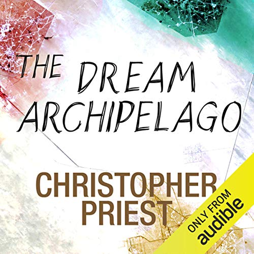 The Dream Archipelago                   De :                                                                                                                                 Christopher Priest                               Lu par :                                                                                                                                 Michael Maloney                      Durée : 10 h et 19 min     Pas de notations     Global 0,0