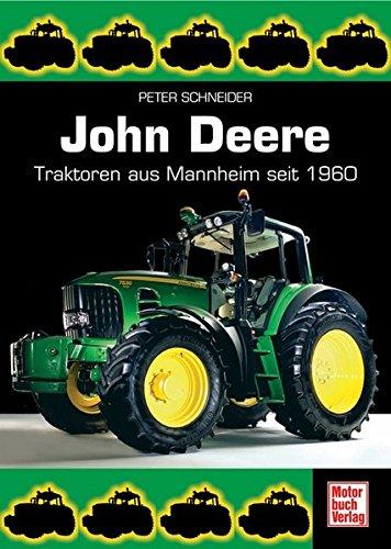 John Deere: Traktoren aus Mannheim seit 1960