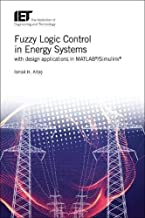 Fuzzy Logic Control in Energy Systems with design applications in MATLAB®/Simulink® (Energy Engineering)