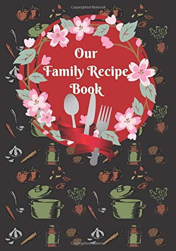 """Family Recipe Manager: A book to keep your favorite family Recipe safe and preserved. Size 7x10\"""", Lightweight, Beautiful interior to write in your family Recipes."""