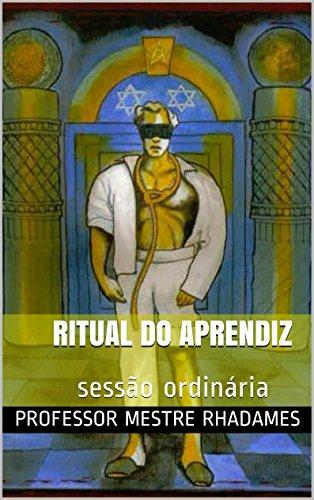 Ritual do Aprendiz: sessão ordinária (Rituais da Maçonaria Livro 1)