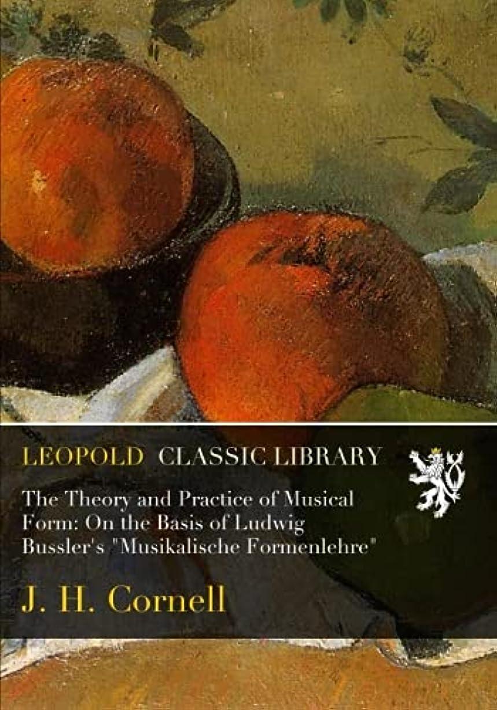 探検わずらわしい類人猿The Theory and Practice of Musical Form: On the Basis of Ludwig Bussler's