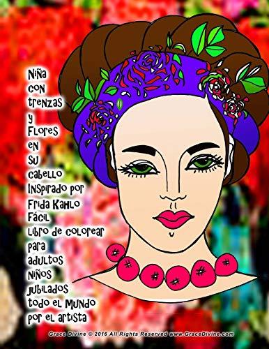 Niña con trenzas y Flores en su cabello Inspirado por FRIDA KAHLO fácil libro de colorear para adultos niños jubilados todo el mundo por el artista Grace Divine