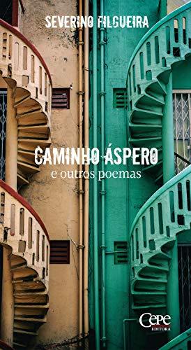 Caminho áspero e outros poemas (Portuguese Edition)