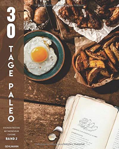 30 Tage Paleo - Steinzeitküche mit Monsieur Cuisine -: Band 2