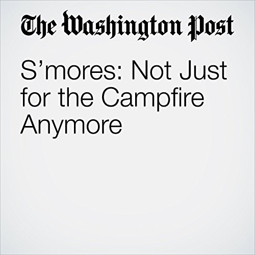 S'mores: Not Just for the Campfire Anymore copertina