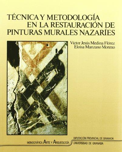 Técnica y metodología en la restauración de pinturas murales (Monográfica Humanidades/ Arte y Arqueología)