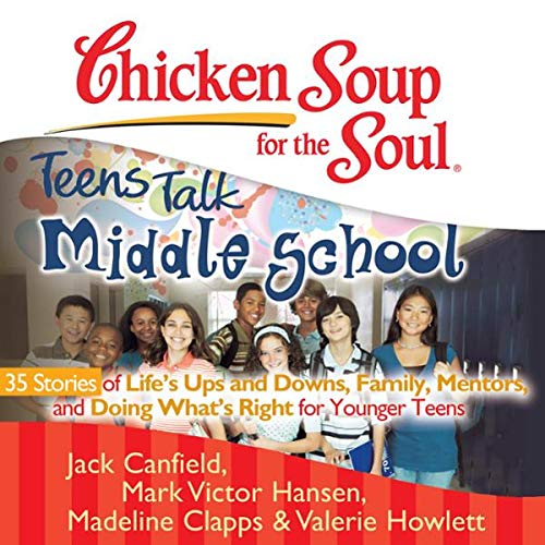 Chicken Soup for the Soul: Teens Talk Middle School - 35 Stories of Life's Ups and Downs                   By:                                                                                                                                 Jack Canfield,                                                                                        Mark Victor Hansen,                                                                                        Madeline Clapps,                   and others                          Narrated by:                                                                                                                                 Ellen Grafton,                                                                                        Tom Parks                      Length: 3 hrs and 21 mins     3 ratings     Overall 3.0