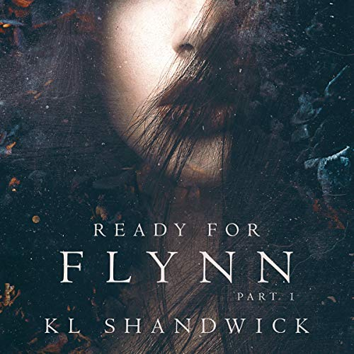 Ready for Flynn: Part 1: The Ready for Flynn Series