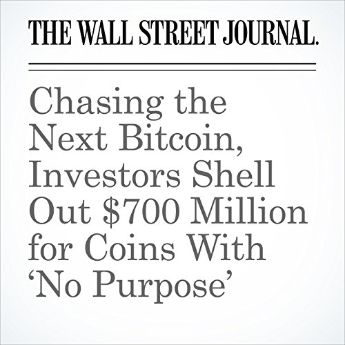 Chasing the Next Bitcoin, Investors Shell Out $700 Million for Coins With 'No Purpose' copertina