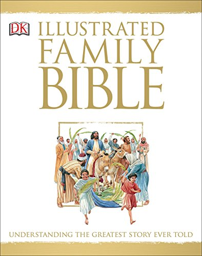 Illustrated Family Bible: Understanding the Greatest Story Ever Told