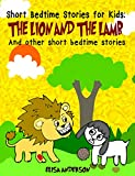The Lion and the Lamb - A children's chapter book with moral lessons for Ages 3-5 years and above: A...