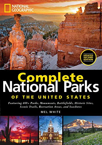 National Geographic. Complete National Parks Of The United States [Idioma Inglés]: Featuring 400+ Parks, Monuments, Battlefields, Historic Sites, Scenic Trails, Recreation Areas and Seashores