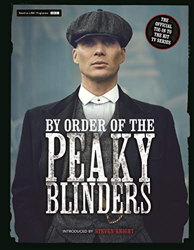 By Order of the Peaky Blinders: The Official Companion to the Hit TV Series (English Edition)