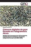 Cámaras digitales de gran formato en Fotogrametría Aérea:...