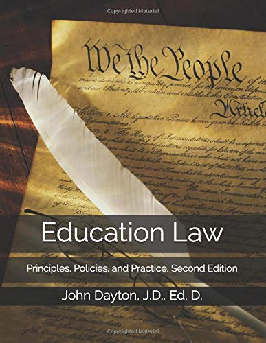 Compare Textbook Prices for Education Law: Principles, Policies, and Practice, Second Edition  ISBN 9781090865182 by Dayton, Dr. John