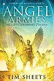 Angel Armies: Releasing the Warriors of Heaven