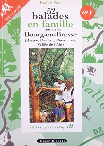 52 balades en famille autour de Bourg-en-Bresse (Bresse, Dombes, Revermont, Vallée de lAin)